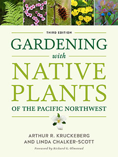 Gardening with Native Plants by Arthur R. Kruckeberg and Linda Chalker-Scott
